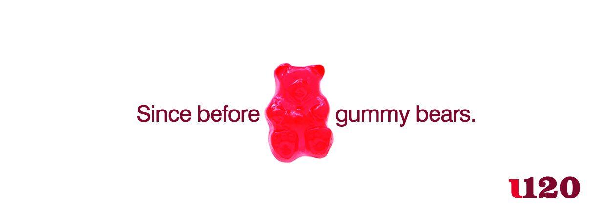 Since before gummy bears.