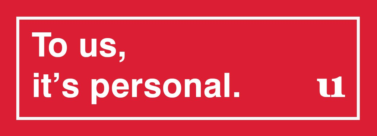 To us, it's personal.