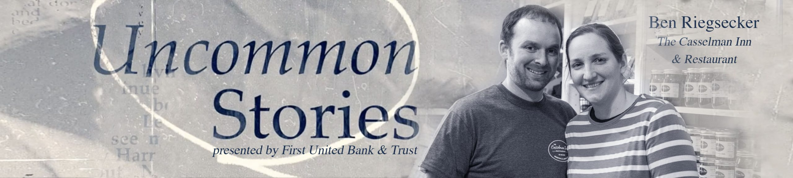 Uncommon Stories presented by First United - The Casselman