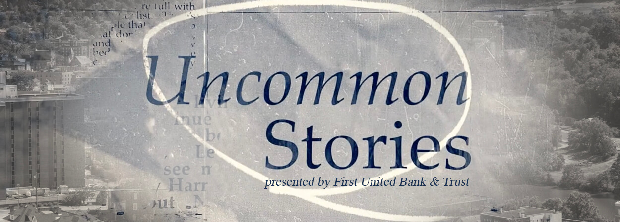 Uncommon Stories presented by First United Bank & Trust