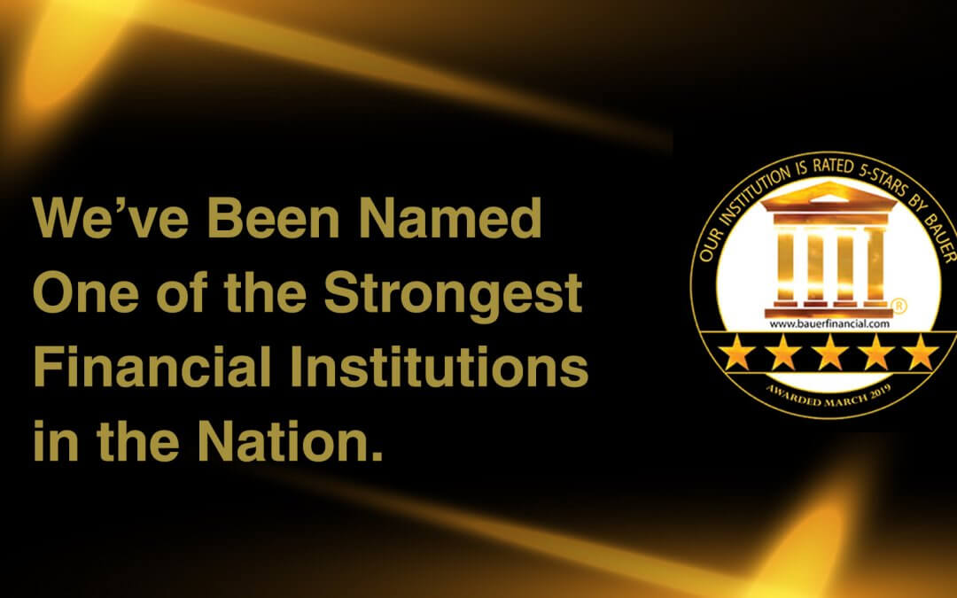 We've Been Named One of the Strongest Financial Institutions in the Nation